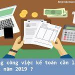 Những công việc kế toán cần làm cuối năm 2019